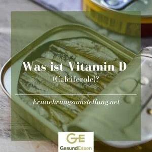 Was ist Vitamin D?